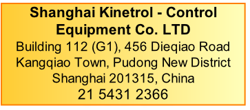 Shanghai Kinetrol - Control Equipment Co. LTD Building 112 (G1), 456 Dieqiao Road Kangqiao Town, Pudong New District Shanghai 201315, China 21 5431 2366