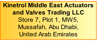 Kinetrol Middle East Actuators  and Valves Trading LLC Store 7, Plot 1, MW5,  Mussafah, Abu Dhabi, United Arab Emirates