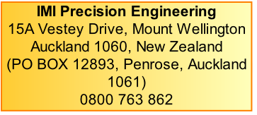 IMI Precision Engineering 15A Vestey Drive, Mount Wellington Auckland 1060, New Zealand  (PO BOX 12893, Penrose, Auckland 1061) 0800 763 862